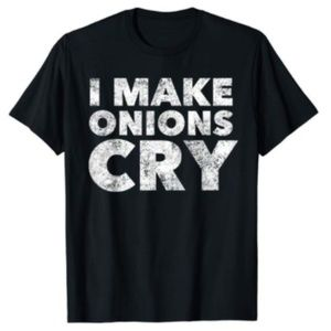 I make onions cry Tshirt
